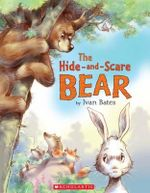 The Hide-and-Scare Bear - Ivan Bates