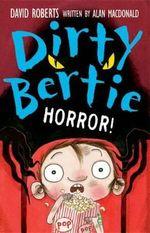 Horror! : Dirty Bertie - Alan MacDonald