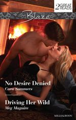 No Desire Denied / Driving Her Wild - Cara Summers