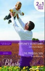 Fortune's Secret Baby / The Prodigal Son - Beth Andrews