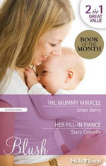 The Mummy Miracle / Her Fill-in Fianc - Lilian Darcy