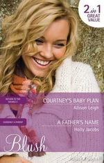 Courtney's Baby Plan / A Father's Name - Allison Leigh