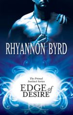 Edge Of Desire : Primal Instinct Book 4 - Rhyannon Byrd