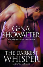The Darkest Whisper : Lords of the Underworld : Book 4 - Gena Showalter