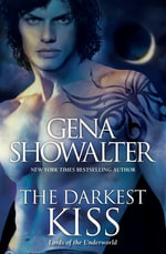 The Darkest Kiss : Lords of the Underworld : Book 2 - Gena Showalter