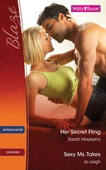 Blaze Duos / Her Secret Fling / Sexy Ms. Takes - Sarah Mayberry