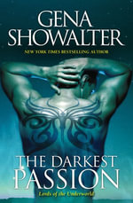 The Darkest Passion : Lords of the Underworld : Book 5 - Gena Showalter