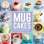 Mug Cakes : Culinary Delights