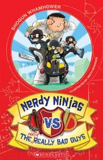 Nerdy Ninjas : Nerdy Ninjas vs the Really Really Bad Guys - Shogun Whamhower
