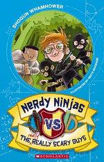 Nerdy Ninjas Vs the Really, Really Scary Guys : Nerdy Ninjas - Shogun Whamhower