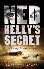 Ned Kelly's Secret - Sophie Masson