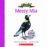 Little Mates : Messy Mia : Little Mates - Susannah McFarlane