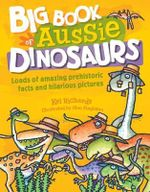 Big Book of Aussie Dinosaurs - Kel Richards