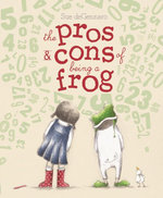 The Pros and Cons of Being a Frog - Sue DeGennaro