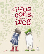 Pros and Cons of Being a Frog - Sue DeGennaro