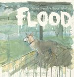 Flood : CBCA's Notable Children's Picture Book 2012  - Jackie French