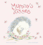 Mummy's Kisses - Paula Clark