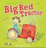 Big Red Tractor Saves the Day - Melissa Firth