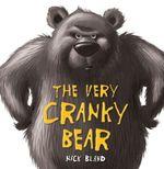 The Very Cranky Bear - Nicholas Bland
