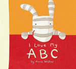 I Love My ABC - Anna Walker