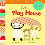 Lets Play House : Hello Friends Series - Emma Quay