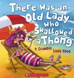 There Was an Old Lady Who Swallowed a Thong - P. Crumble