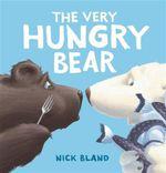 The Very Hungry Bear - Nicholas Bland