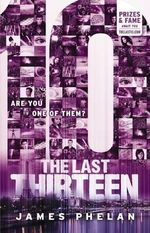 10 : The Last Thirteen : Book 4 - James Phelan