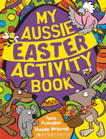 My Aussie Easter Activity Book - Yvette Poshoglian
