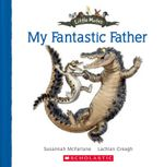 My Fantastic Father : Little Mates - Susannah McFarlane