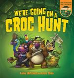 We're Going on a Croc Hunt - Laine Mitchell