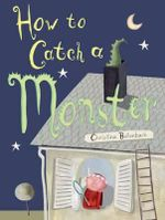 How to Catch a Monster - Christina Bollenbach
