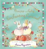 Princess and Fairy - Enchanting Carnival : Enchanting Carnival - Anna Pignataro