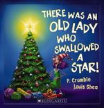 There Was an Old Lady Who Swallowed a Star - P. Crumble