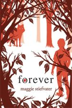 Forever : Wolves of Mercy Falls - Maggie Stiefvater
