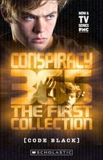 Conspiracy 365: Code Black - The First Collection  - Gabrielle Lord