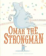 Omar the Strongman - Gregory Rogers