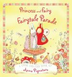 Princess and Fairy : Fairytale Parade - Anna Pignataro