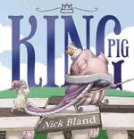 King Pig - Nick Bland