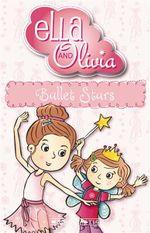 Ballet Stars : Ella and Olivia Series : Book 3 - Yvette Poshoglian