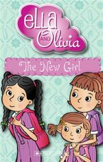 The New Girl : Ella and Olivia Series : Book 4 - Yvette Poshoglian