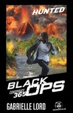 Hunted : Conspiracy 365 Black Ops : Book 2 - Gabrielle Lord