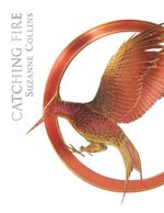 Catching Fire Luxury Edition : Hunger Games : Book 2 - Suzanne Collins