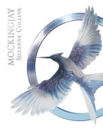 Mockingjay Luxury Edition : Hunger Games : Book 3 - Suzanne Collins