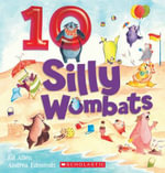 10 Silly Wombats - Ed Allen