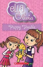 Puppy Trouble : Ella and Olivia Series : Book 5 - Yvette Poshoglian