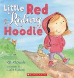 Little Red Riding Hoodie - Kel Richards