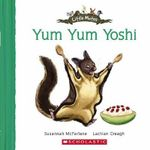 Yum Yum Yoshi : Yum Yum Yoshi - Susannah McFarlane