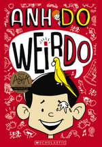 Weirdo : WeirDo Series : Book 1 - Anh Do