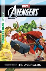 The Story of the Avengers : Marvel Ready to Read Level 2